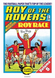 Roy of the Rovers Volume 5 ebook by Tom Tully,David Sque