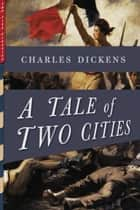 A Tale of Two Cities (Illustrated) ebook by Charles Dickens
