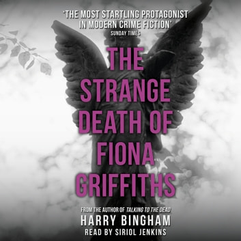 The Strange Death of Fiona Griffiths - Fiona Griffiths Crime Thriller Series Book 3 audiobook by Harry Bingham