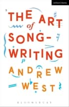 The Art of Songwriting ebook by Andrew West