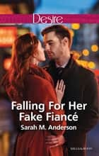 Falling For Her Fake Fiance ebook by Sarah M. Anderson