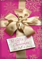 12 Gifts for Christmas ebook by Caitlin Crews, Rebecca Winters, Tawny Weber,...