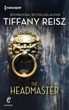 The Headmaster ebook by Tiffany Reisz