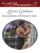 The Banker's Convenient Wife ebook by Lynne Graham