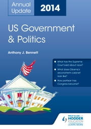 US Government & Politics Annual Update 2014 ebook by Anthony J Bennett