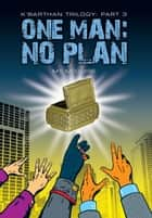One Man: No Plan ebook by M T McGuire