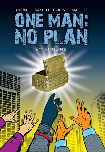 One Man: No Plan - Comedic sci fi fantasy ebook by M T McGuire