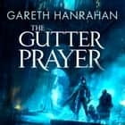 The Gutter Prayer - Book One of the Black Iron Legacy audiobook by Gareth Hanrahan