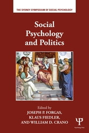 Social Psychology and Politics ebook by Joseph P. Forgas,Klaus Fiedler,William D. Crano