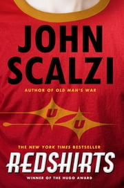 Redshirts - A Novel with Three Codas ebook de John Scalzi