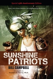 Sunshine Patriots - Special 15th Anniversary Edition ebook by Bill Campbell