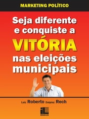 Marketing Político ebook by Luiz Roberto Dalpiaz Rech