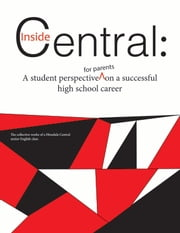 Inside Central: A Student Perspective for Parents ebook by Michael Palmquist