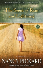 The Scent of Rain and Lightning - A Novel  Ebook di  Nancy Pickard