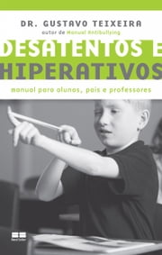 Desatentos e hiperativos ebook by Kobo.Web.Store.Products.Fields.ContributorFieldViewModel