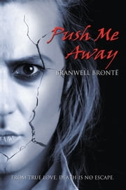 PUSH ME AWAY ebook by Branwell Brontë