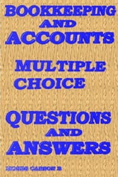 Bookkeeping and Accounts, Multiple Choice Questions & Answers ebook by Carson, Moses, B