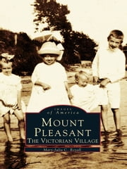 Mount Pleasant: - The Victorian Village ebook by Mary-Julia C. Royall