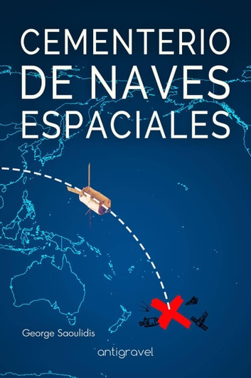 Cementerio de Naves Espaciales - Antigravel ebook by George Saoulidis