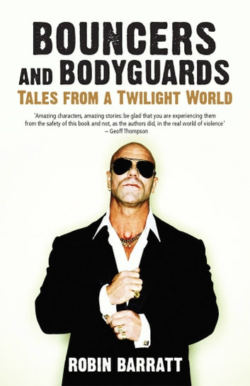 Bouncers and Bodyguards - Tales from a Twilight World ebook by Robin Barratt