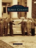 Elbert County ebook by Joyce M. Davis