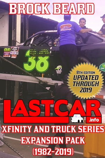 LASTCAR: XFINITY and Truck Series Expansion Pack (1982-2019) ebook by Brock Beard