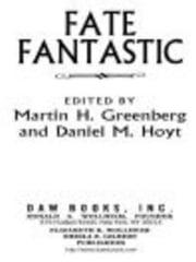 Fate Fantastic ebook by Martin H. Greenberg,Daniel M. Hoyt