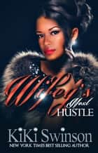 Wifey's Next Hustle part 1 ebook by Kiki Swinson