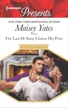 The Last Di Sione Claims His Prize - A sensual story of passion and romance ebook by Maisey Yates