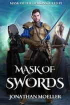 Mask of Swords (Mask of the Demonsouled #1) ebook by