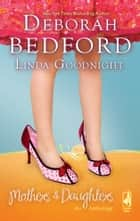 Mothers and Daughters: An Anthology - The Hair Ribbons\Unforgettable ebook by Deborah Bedford, Linda Goodnight
