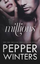 Millions ebook by Pepper Winters