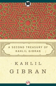 A Second Treasury of Kahlil Gibran ebook by Kahlil Gibran,Anthony R. Ferris
