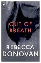 Out of Breath (The Breathing Series #3) ebook by Rebecca Donovan