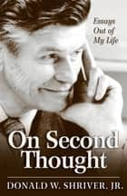 On Second Thought - Essays Out of My Life ebook by Donald W. Shriver, Jr.
