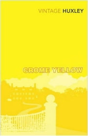 Crome Yellow ebook by Aldous Huxley
