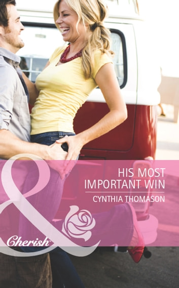 His Most Important Win (Mills & Boon Cherish) ebook by Cynthia Thomason