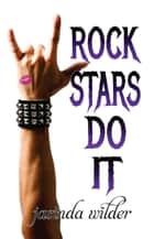 Rock Stars Do It ebook by