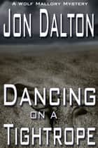 Dancing on a Tightrope ebook by Jon Dalton