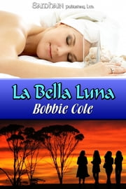 La Bella Luna ebook by Bobbie Cole