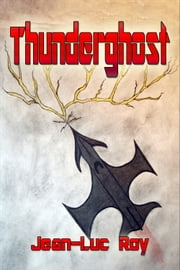 Thunderghost ebook by Jean-Luc Roy