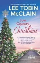 Low Country Christmas - A Clean & Wholesome Romance ebook by Lee Tobin McClain