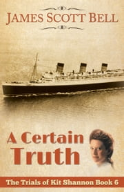A Certain Truth (The Trials of Kit Shannon #6) ebook by James Scott Bell