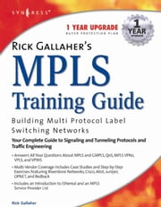 Rick Gallahers MPLS Training Guide: Building Multi Protocol Label Switching Networks ebook by Syngress