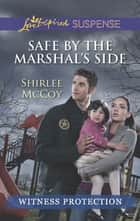 Safe by the Marshal's Side (Mills & Boon Love Inspired Suspense) ebook by Shirlee McCoy