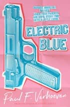 Electric Blue ebook by Paul F. Verhoeven