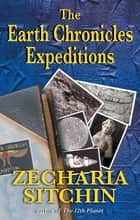 ebook The Earth Chronicles Expeditions de Zecharia Sitchin