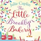 The Little Brooklyn Bakery (Romantic Escapes, Book 2) audiobook by