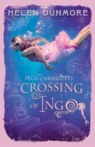 The Crossing of Ingo (The Ingo Chronicles, Book 4) ebook by
