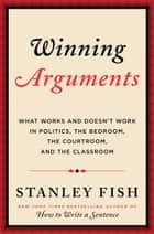 Winning Arguments ebook by Stanley Fish
